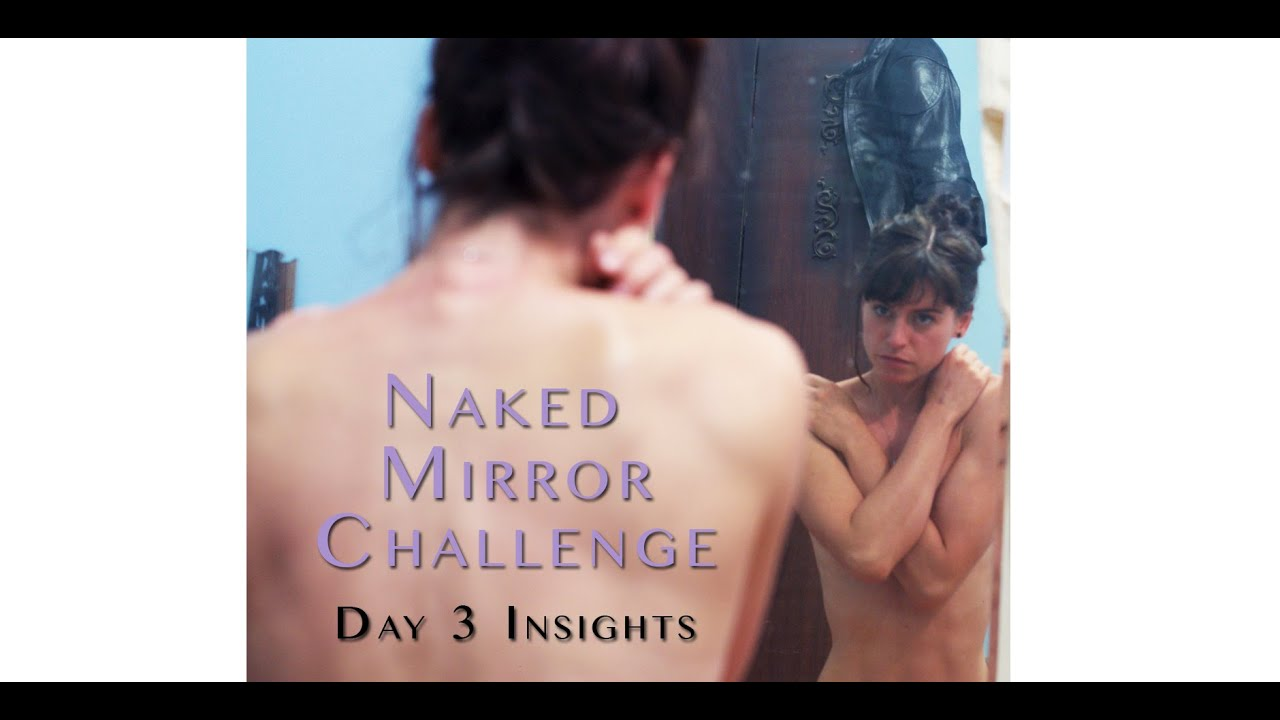 Getting To Know Your Body & Soul – Day 3 Insights (Naked Mirror Challenge) | SorelleIAm