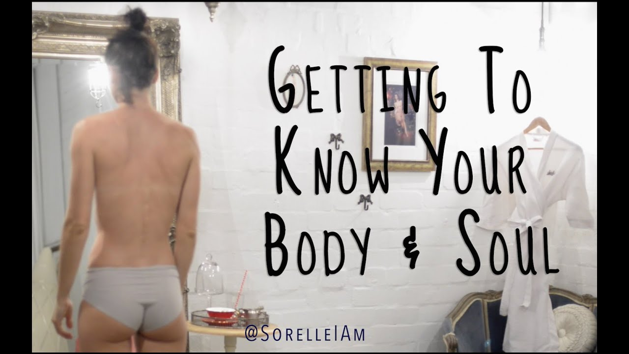 Getting To Know Your Body & Soul (Naked Mirror Challenge)