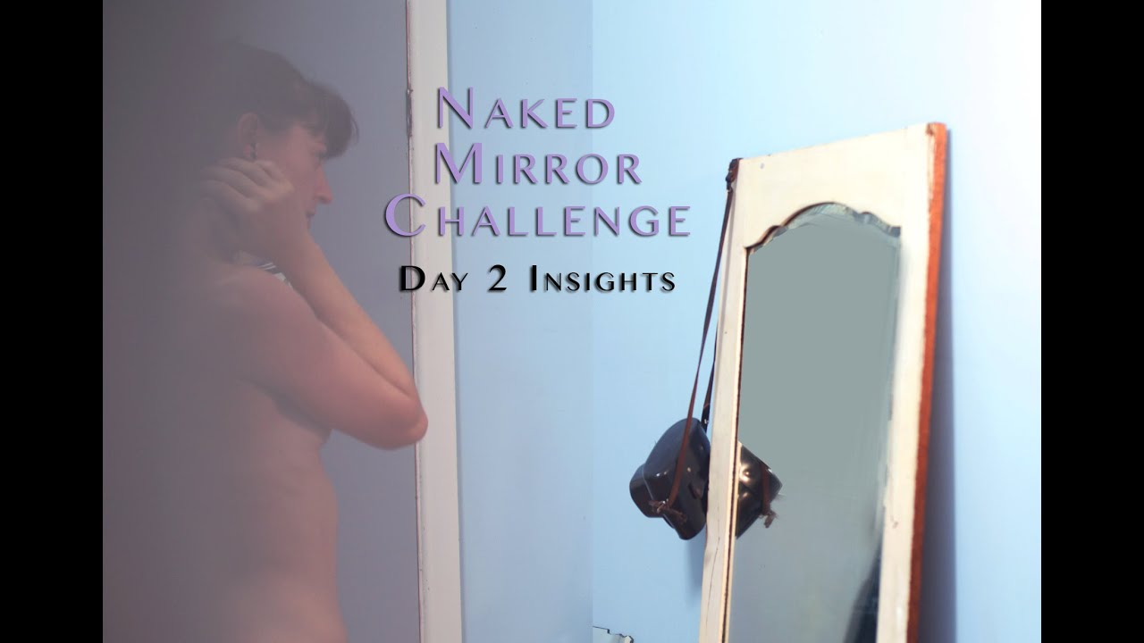 Getting To Know Your Body & Soul – Day 2 Insights (Naked Mirror Challenge) | SorelleIAm