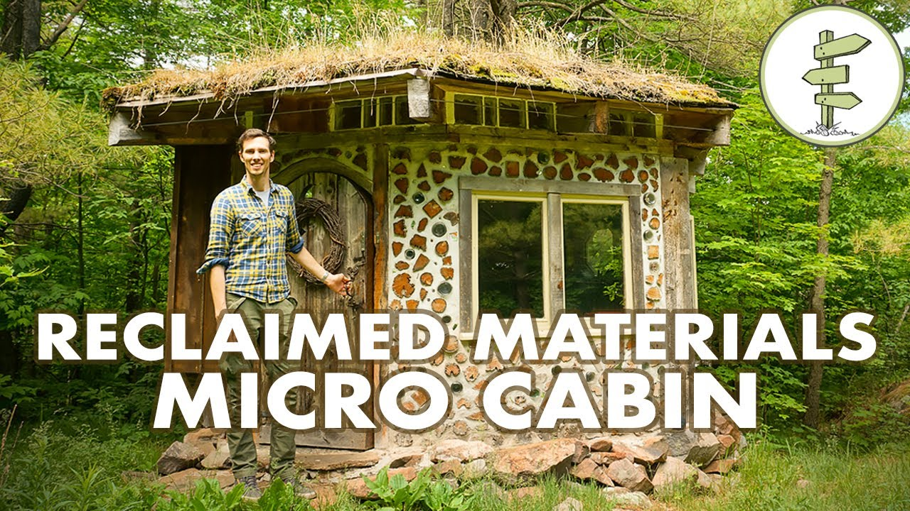 Budget Micro Cabin Built with Recycled Materials & Green Roof