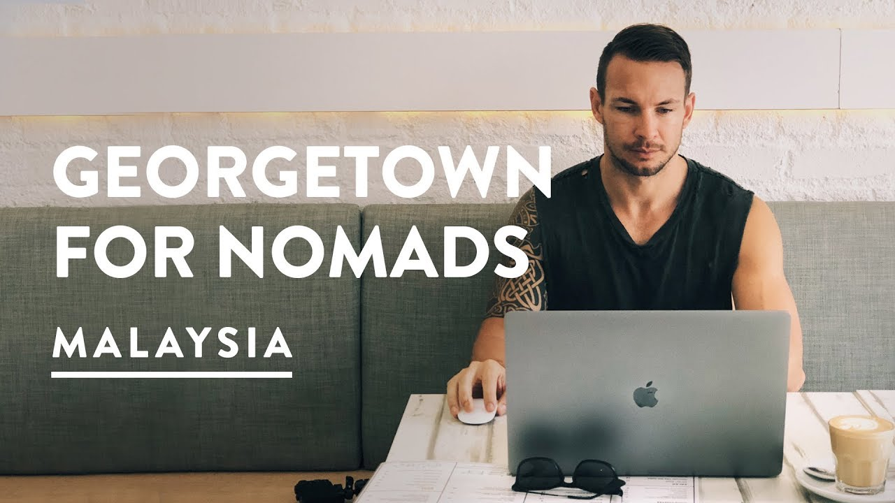 GEORGETOWN DIGITAL NOMAD COSTS – CAN WE LIVE HERE?   Penang Digital Nomad   Malaysia 089, 2017
