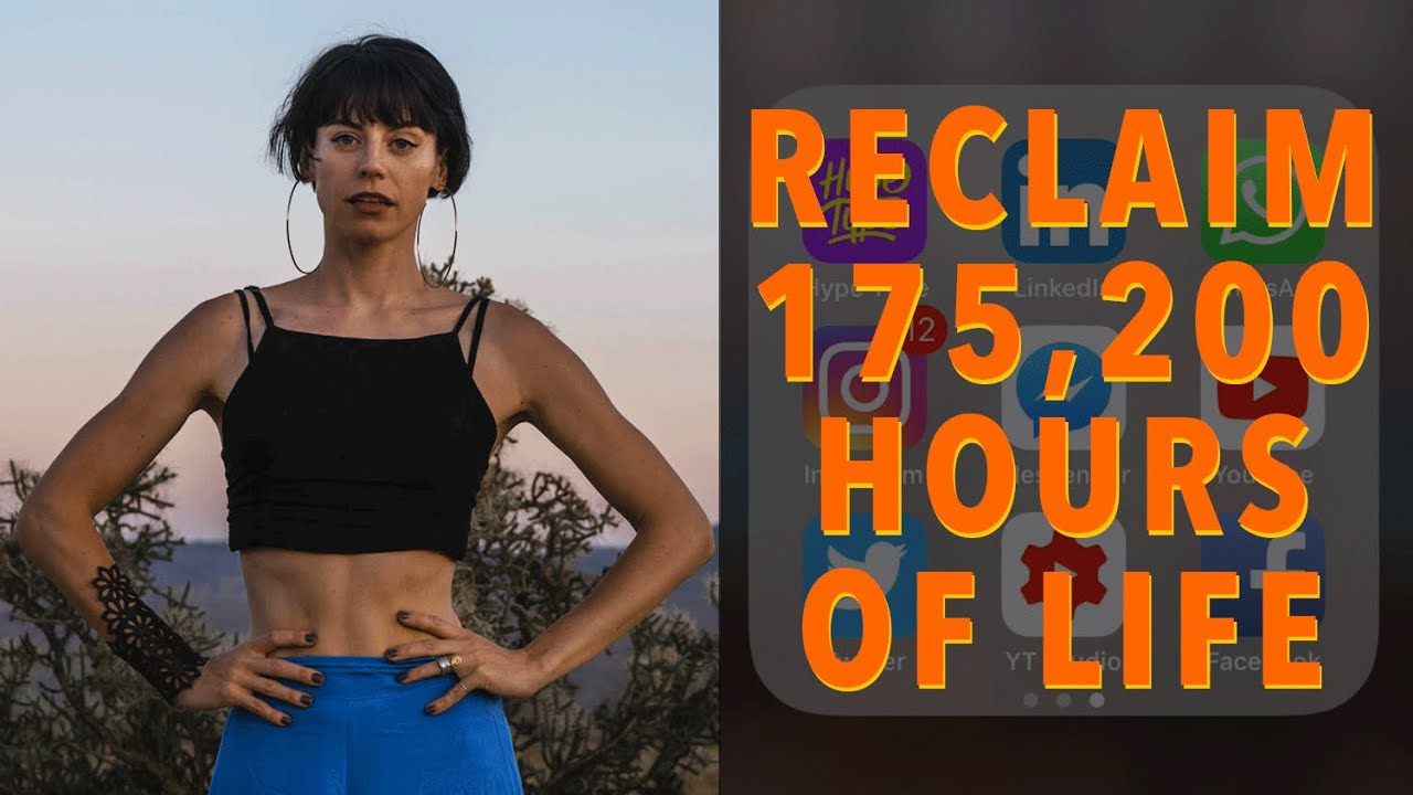 Reclaim 175,200 Hours of Life: 7 Tips To Detox From Social Media And Ditch Your Phone