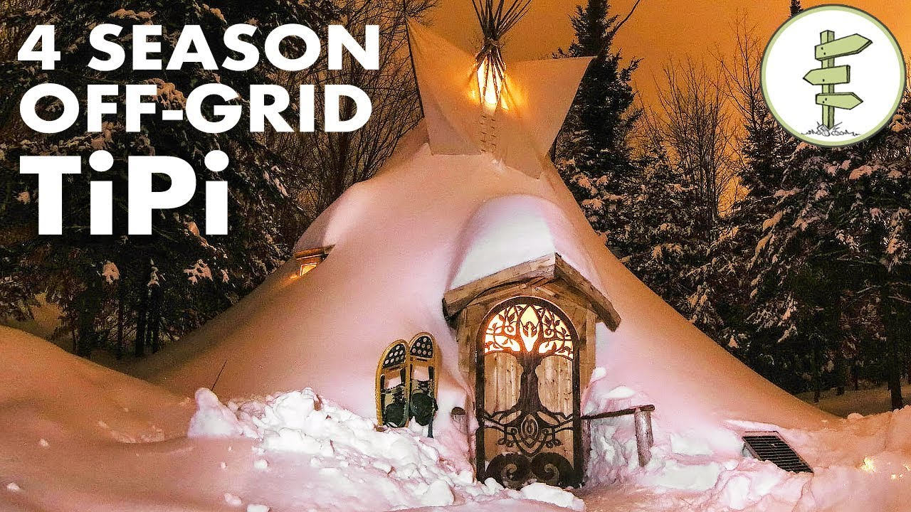 Ultimate 4 Season Off-Grid Tipi – A Tiny House Alternative (Teepee, tent)